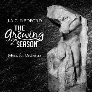 J.A.C. Redford: The Growing Season - Music for Orchestra album