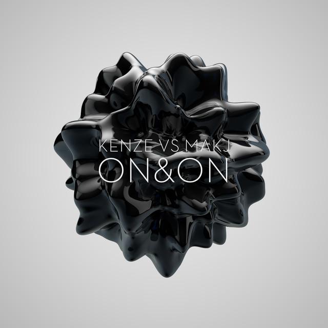 On & On (Kenze vs. MAKJ)