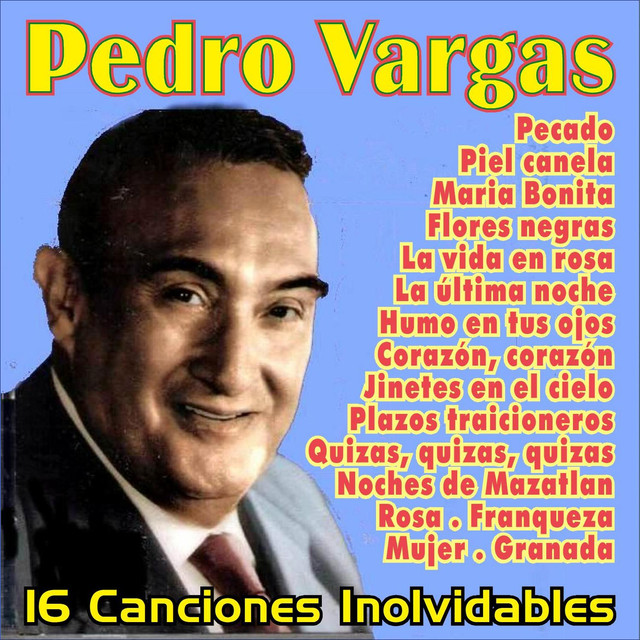Pedro Vargas . 16 Canciones Inolvidables