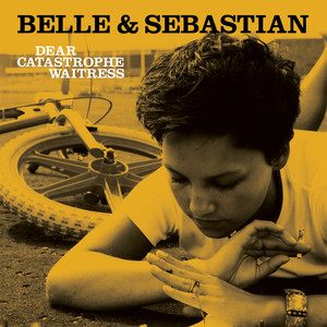 Dear Catastrophe Waitress - Belle And Sebastian