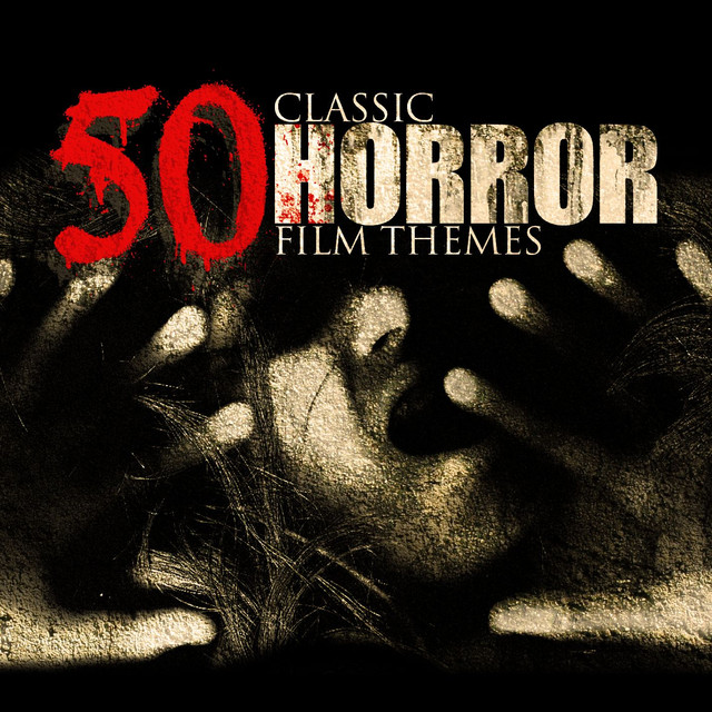50 Classic Horror Film Themes By Various Artists On Spotify