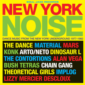 NEW YORK NOISE: Dance Music From The New York Underground 1977-1982 album