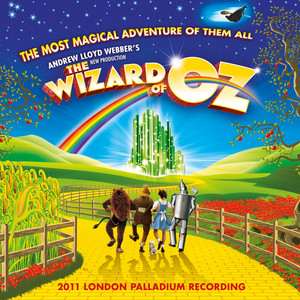 Andrew Lloyd Webber's New Production Of The Wizard Of Oz (Original London Cast Recording)