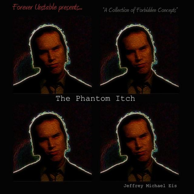 The Phantom Itch by Jeffrey Michael Eis on Spotify