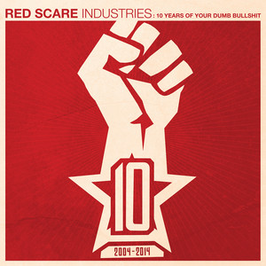 Red Scare Industries: 10 Years Of Your Dumb Bullshit album