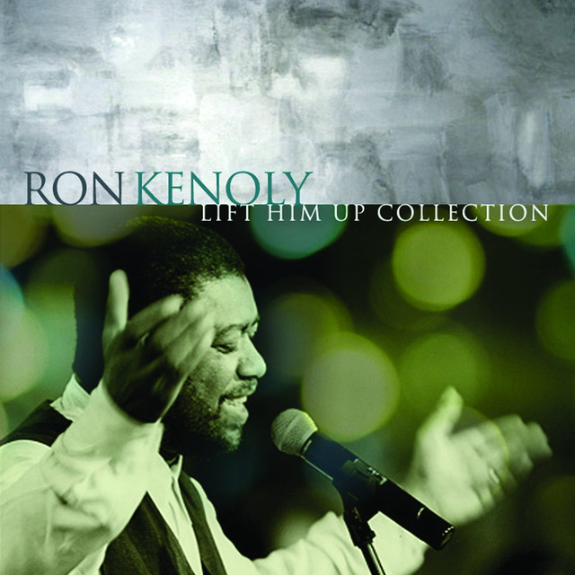 Lift Him Up: The Best of Ron Kenoly