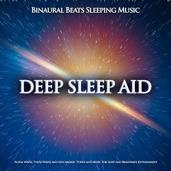 Deep Sleep Aid: Binaural Beats Sleeping Music, Alpha Waves, Theta