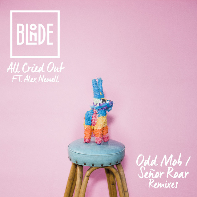 All Cried Out (feat. Alex Newell) [Odd Mob / Señor Roar Remixes]