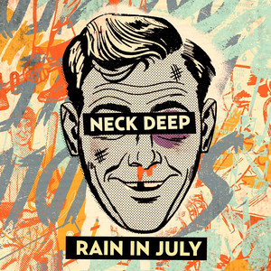 Rain In July - Neck Deep