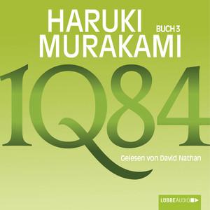 1Q84 - Buch 3 (Ungekürzt) Audiobook