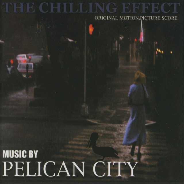 The Chilling Effect (Original Motion Picture Score)