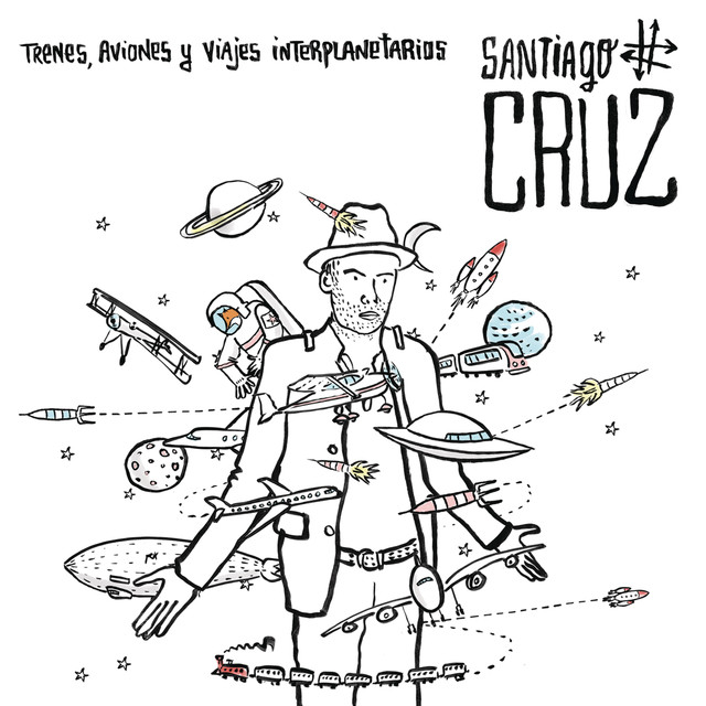 Album cover for Trenes, Aviones y Viajes Interplanetarios by Santiago Cruz