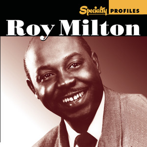 Specialty Profiles: Roy Milton (With Bonus Disc) album