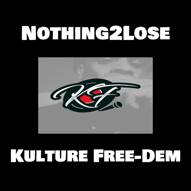 NothingLose Promo By Kulture FreeDem On Spotify - Free dem