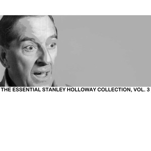 The Essential Stanley Holloway Collection, Vol. 3 album