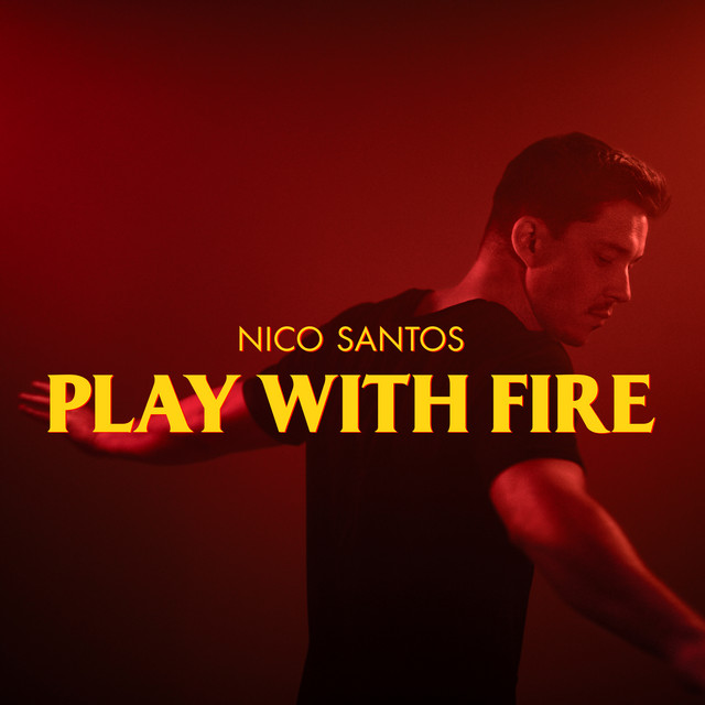 Play With Fire By Nico Santos On Spotify