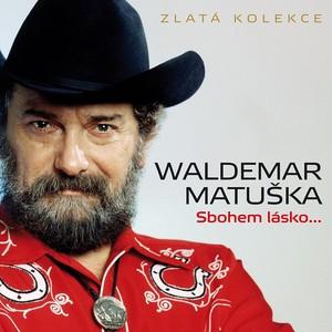 Waldemar Matuška - Sbohem lásko... Zlatá kolekce