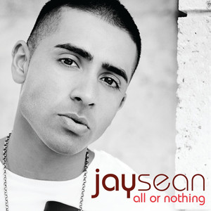 All Or Nothing - Jay Sean