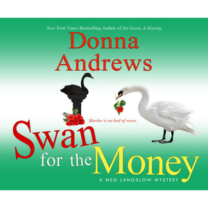 Swan for the Money - A Meg Langslow Mystery 11 (Unabridged) Audiobook