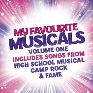 My Favourite Musicals - Volume One - High School Musical, Camp Rock & Fame - High School Musical