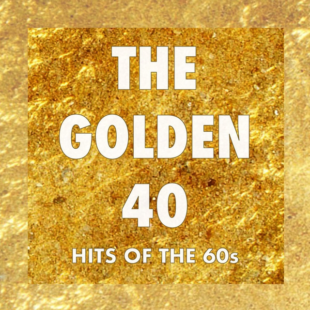 The Golden 40: Hits of the '60s
