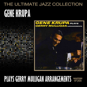 Gene Krupa Plays Gerry Mulligan Arrangements
