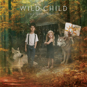 The Runaround - Wild Child