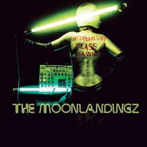 The Moonlandingz - Interplanetary Class Classics
