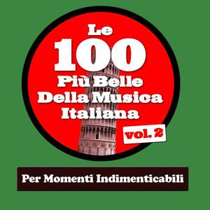 Le 100 Più Belle Della Musica Italiana Vol.2 (Per Momenti Indimenticabili)