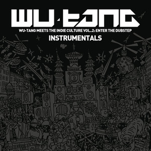 Wu-Tang Meets the Indie Culture, Vol. 2 - Enter the Dubstep (Instrumentals) Albümü