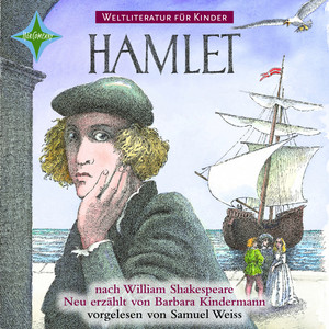 Weltliteratur für Kinder - Hamlet von William Shakespeare (Neu erzählt von Barbara Kindermann) Audiobook
