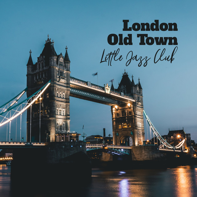 London Old Town Little Jazz Club: 2019 Smooth Jazz Music, Relaxing