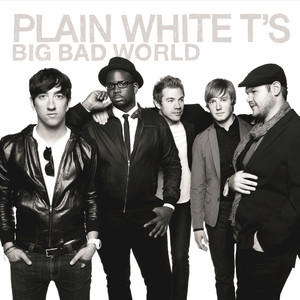 Big Bad World - Plain White T's
