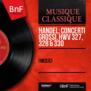 Handel: Concerti grossi, HWV 327, 328 & 330 (Mono Version) album