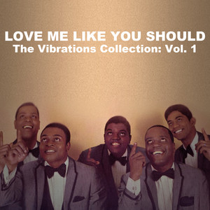 Love Me Like You Should, The Vibrations Collection: Vol. 1 album
