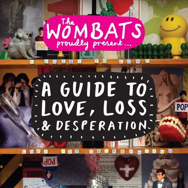 Album cover for Proudly Present....A Guide To Love, Loss & Desperation by The Wombats