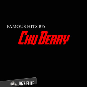Famous Hits by Chu Berry album