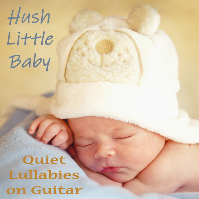 Hush Little Baby - Quiet Lullabies on Guitar by The O'Neill