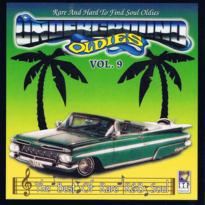 Underground Oldies, Vol. 9: Rare and Hard to Find Soul Oldies