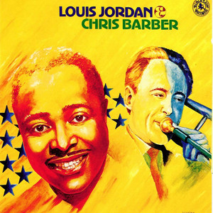 Louis Jordan & Chris Barber