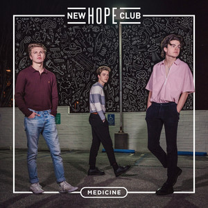Medicine - New Hope Club
