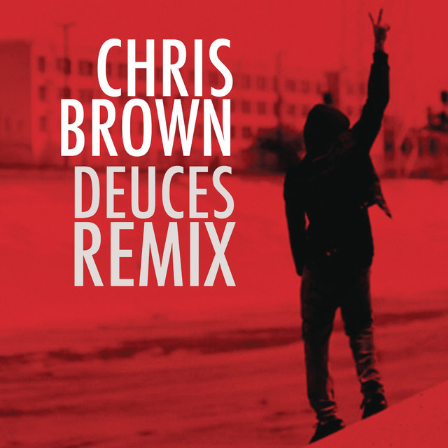 Deuces Remix by Chris Brown on Spotify