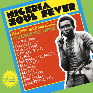 Nigeria Soul Fever: Afro Funk, Disco and Boogie: West African Disco Mayhem! album