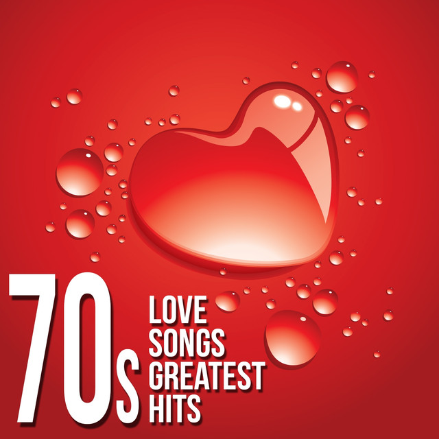 70's Love Songs Greatest Hits by Various Artists on Spotify