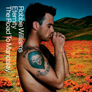 Eternity/The Road To Mandalay - Robbie Williams