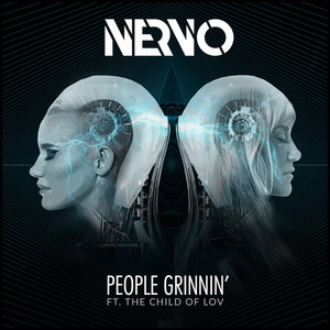 NERVO, The Child of Lov People Grinnin' (feat. The Child Of Lov) cover