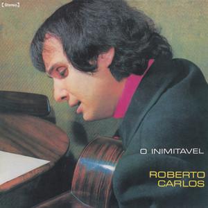O Inimitável  - Roberto Carlos