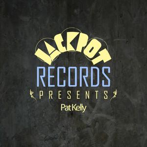 Jackpot Presents Pat Kelly album
