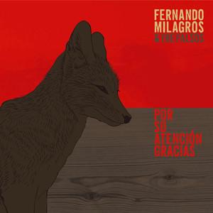 Por su Atención, Gracias - Fernando Milagros