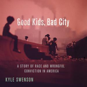 Good Kids, Bad City (Unabridged)